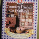 Country Friends Go Quilting