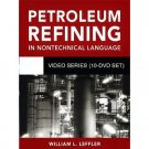 Petroleum Refining in NonTechnical Language Video Series (10-DVD Set)