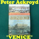 "PETER ACKROYD ""Venice - Pure City"" Book HB 416 Pages NEW"