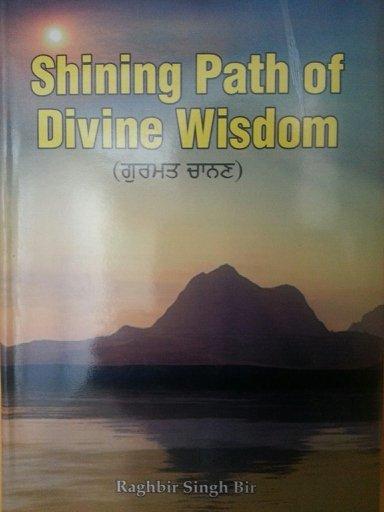 Shining Path of Divine Wisdom - Raghbir Singh Bir (English)