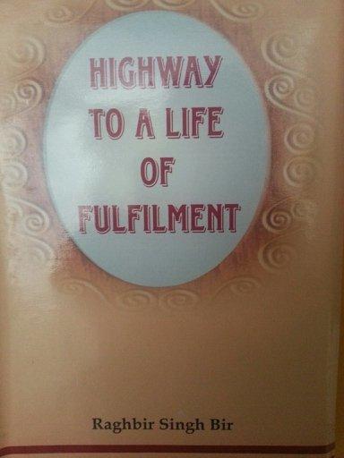 Highway to a life of fullfilment - Raghbir Singh Bir (English)