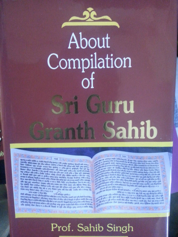 About Compilation of Sri Guru Granth Sahib - Prof. Sahib Singh (English)