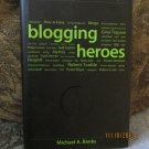 Blogging Heroes by Michael A. Banks
