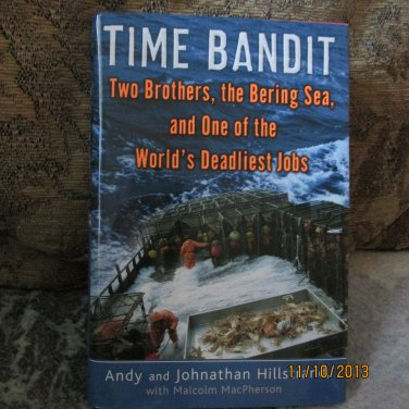 Time Bandit Two Brothers The Bering Sea and One of the Worlds Deadliest Jobs
