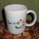 Personalized Ceramic Mug  I'm Tired   white, 14 ounces