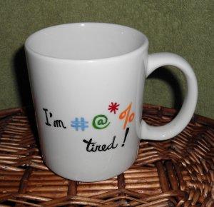 Personalized Ceramic Mug  I'm Tired   white, 14 ounces