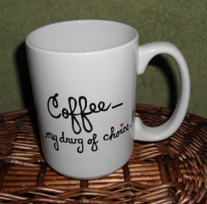 Personalized Ceramic Mug Coffee my drug of choice white, 14 ounces