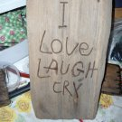 Old rustic distress reclaimed wood sign  Love Laugh Cry