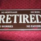 Vanity License Plate Retired No Mortgage Boss Worries