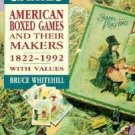 1992 Games American Boxed Games and Their Makers 1822-1992 With Values Used Book