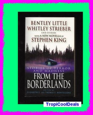 FROM THE BORDERLANDS - STORIES OF TERROR AND MADNESS with a new novella by Stephen King
