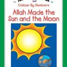 Allah Made the Sun and the Moon (Color by Numbers)