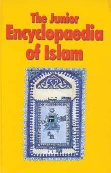 The Junior Encyclopedia of Islam