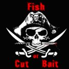 Fish or Cut Bait 3x5 Pirate flag - Boat/Motorcycle