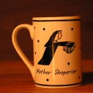 """"""" Mother Shoperior """" mug from """" The Girls """" Collections"""