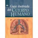 Guia Ilustrada del Cuerpo Humano [Hardcover]