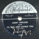 Jimmy Grissom - I'll Still Keep Loving You / Once There Lived a Fool 78rpm
