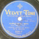 Jack Miller - Always In All Ways / Someone Sang A Sweeter Song To Mary 78rpm