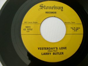 Larry Butler - Yesterday's Love - Stoneway 1011 45 rpm