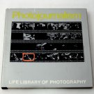 Photojournalism - From the Life Library of Photography Series