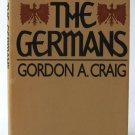 The Germans - By Gordon A. Craig - Social History of Germany in the Mid-20th Century