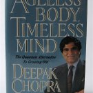 Ageless Body, Timeless Mind - By Deepak Chopra - First Edition