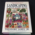 Landscaping: A Five-Year Plan - By Theodore James Jr.