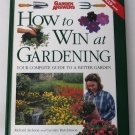 How to Win at Gardening: Your Complete Guide to a Better Garden - By Richard Jackson