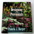 Designing With Perennials - By Pamela J. Harper - Smart Garden Guide From Acclaimed Expert