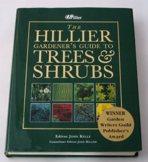The Hillier Gardener's Guide to Trees & Shrubs - Garden Writers Guild Award Winner - Rare