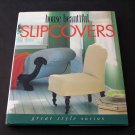 House Beautiful: Slipcovers - By Sally Clark