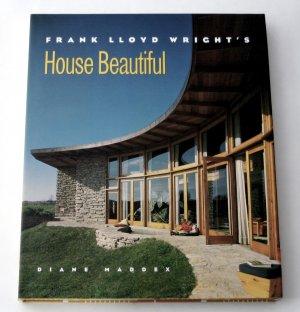 Frank Lloyd Wright's House Beautiful - By Diane Maddex