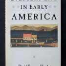 Everyday Life in Early America - From The Everyday Life in America Series - By David Freeman Hawke