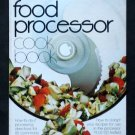 Better Homes and Gardens Food Processor Cook Book - Techniques and Recipes