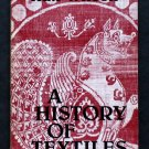 A History of Textiles - By Kax Wilson - Top Reference Work