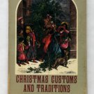 Christmas Customs and Traditions: Their History and Significance - By Clement A. Miles
