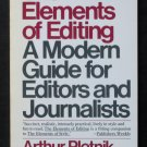 The Elements of Editing: A Modern Guide for Editors and Journalists - By Arthur Plotnik