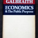 Economics and The Public Purpose - By John Kenneth Galbraith