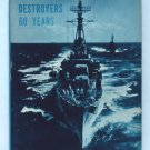 Destroyers: 60 Years - By Captain William G. Schofield USNR - History of the Greyhounds of the Sea