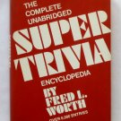 The Complete Unabridged Super Trivia Encyclopedia - By Fred L. Worth