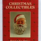Christmas Collectibles - By Margaret and Kenn Whitmyer - Illustrated Guide to All Things Christmas