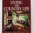 Living the Country Life - Better Homes and Gardens - American Country Design, Collecting, Life Style