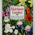 The Heirloom Garden: Selecting and Growing Over 300 Old-Fashioned Ornamentals - By Jo Ann Gardner