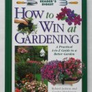 Reader's Digest How to Win at Gardening: A Practical A-to-Z Guide to a Better Garden - US Edition