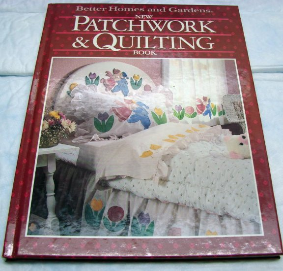 New Patchwork and Quilting Book Better Homes and Gardens