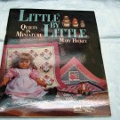 Little by Little Quilts In Minature Book by Mary Hickey