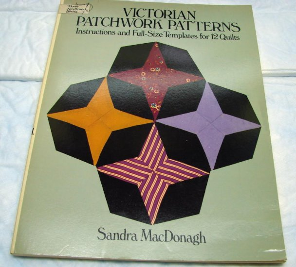 Victorian Patchwork Patterns Book Templates for 11 quilts Sandra MacDonagh Quilter making