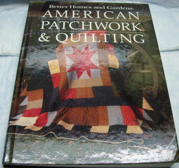 American Patchwork and Quilting Book Better Homes and Gardens