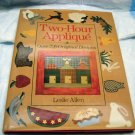 Two Hour Applique 200 original designs Leslie Allen Book