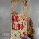 Me Time Door Hanger